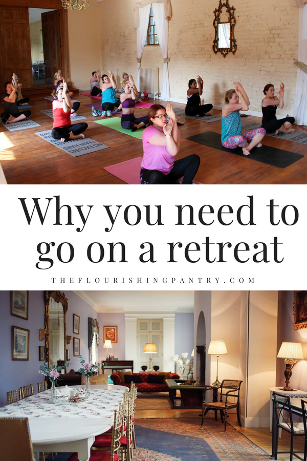Why you need to go on a retreat | The Flourishing Pantry.png