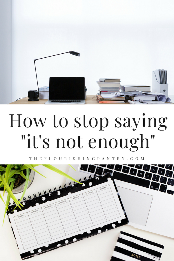 Stop saying it's not enough | The Flourishing Pantry.png