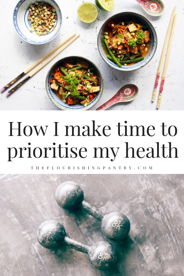 Make time to prioritise health | The Flourishing Pantry.png