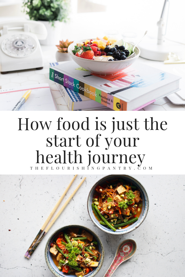 PINTEREST | How food is just the start | The Flourishing Pantry.png