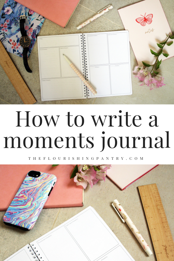PINTEREST | How to write a moments journal | The Flourishing Pantry.png