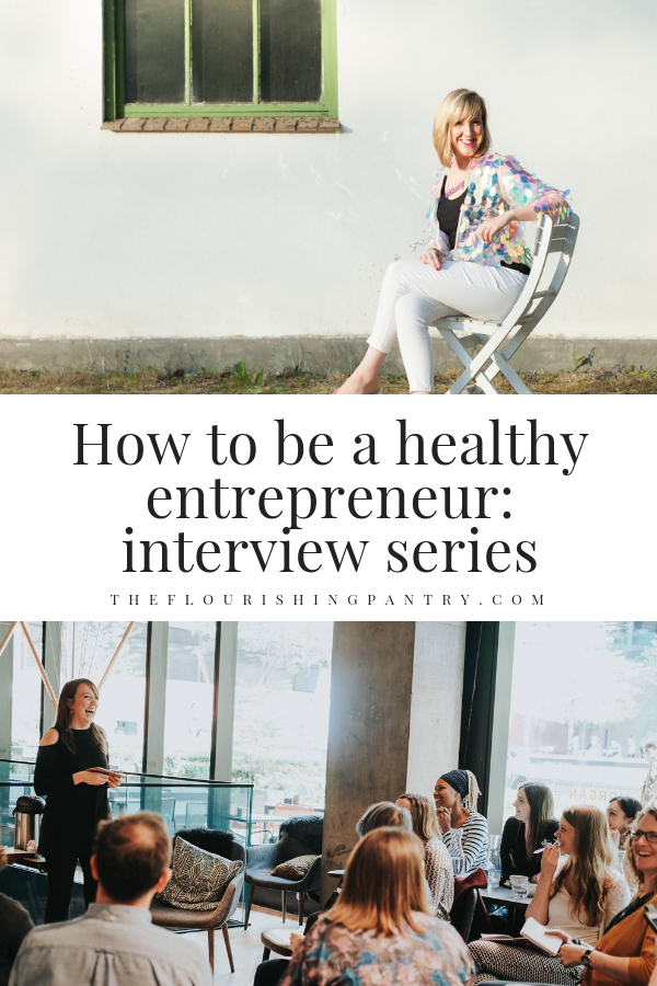 How to be a healthy entrepreneur | The Flourishing Pantry-6.png