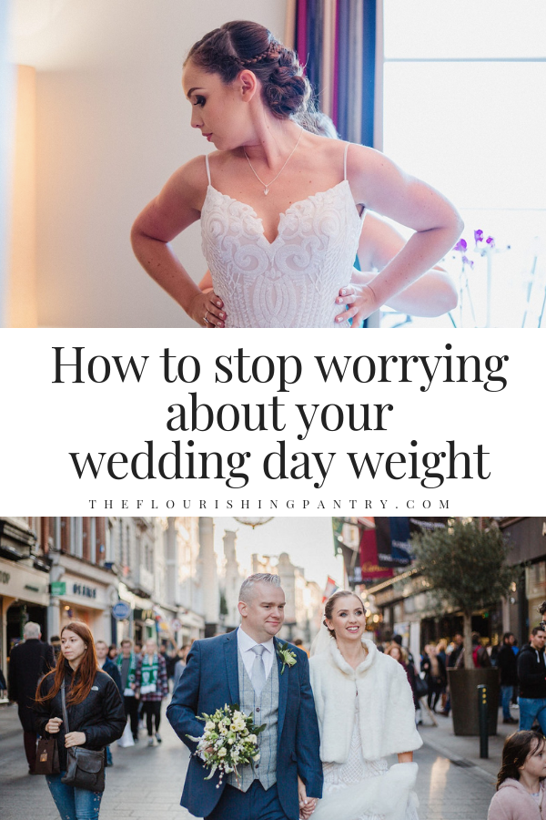 PINTEREST | Wedding day weight worry | The Flourishing Pantry.png