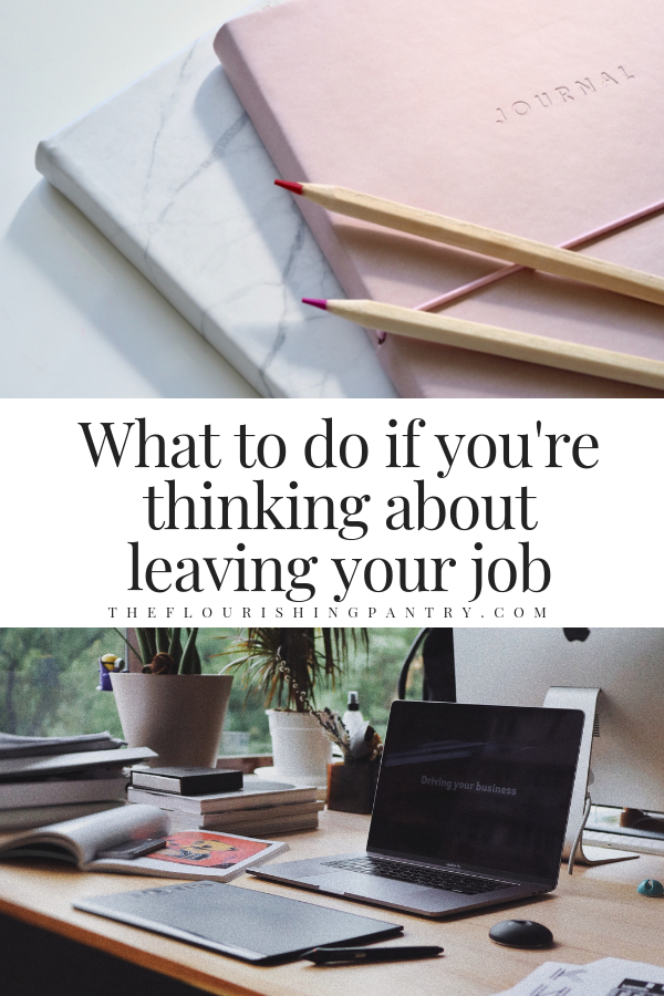 PINTEREST   What to do if you're thinking about leaving your job   The Flourishing Pantry.png