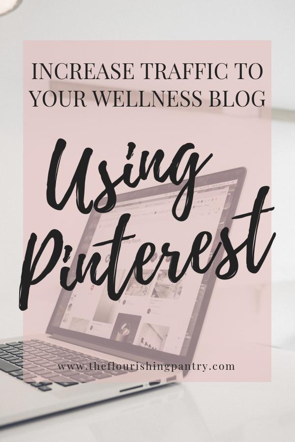 Increase traffic using Pinterest | The Flourishing Pantry