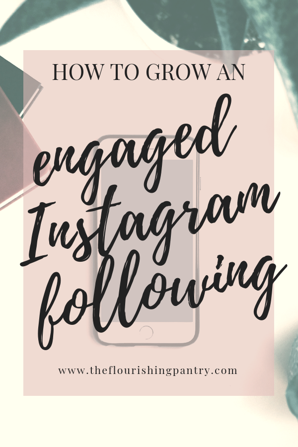 Grow an engaged Instagram following | The Flourishing Pantry.png