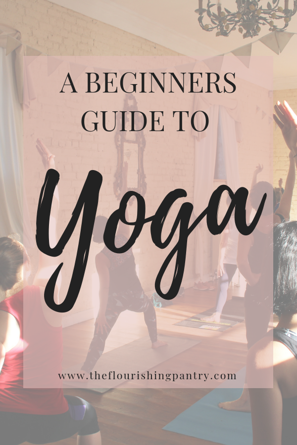 A beginners guide to yoga _ The Flourishing Pantry.png