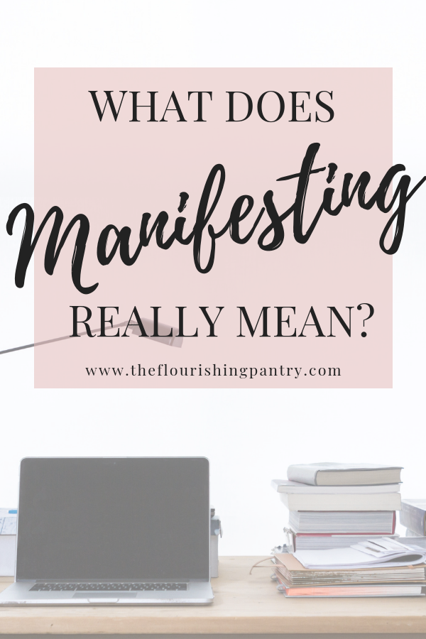 What does manifesting mean? | The Flourishing Pantry.png