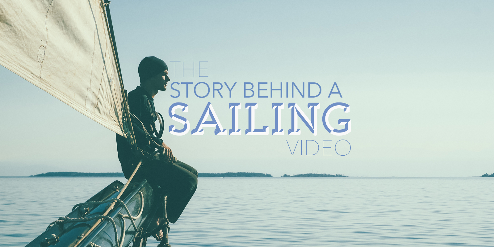 The Story Behind Sailing Video