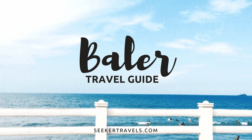 Baler Travel Guide by Seeker