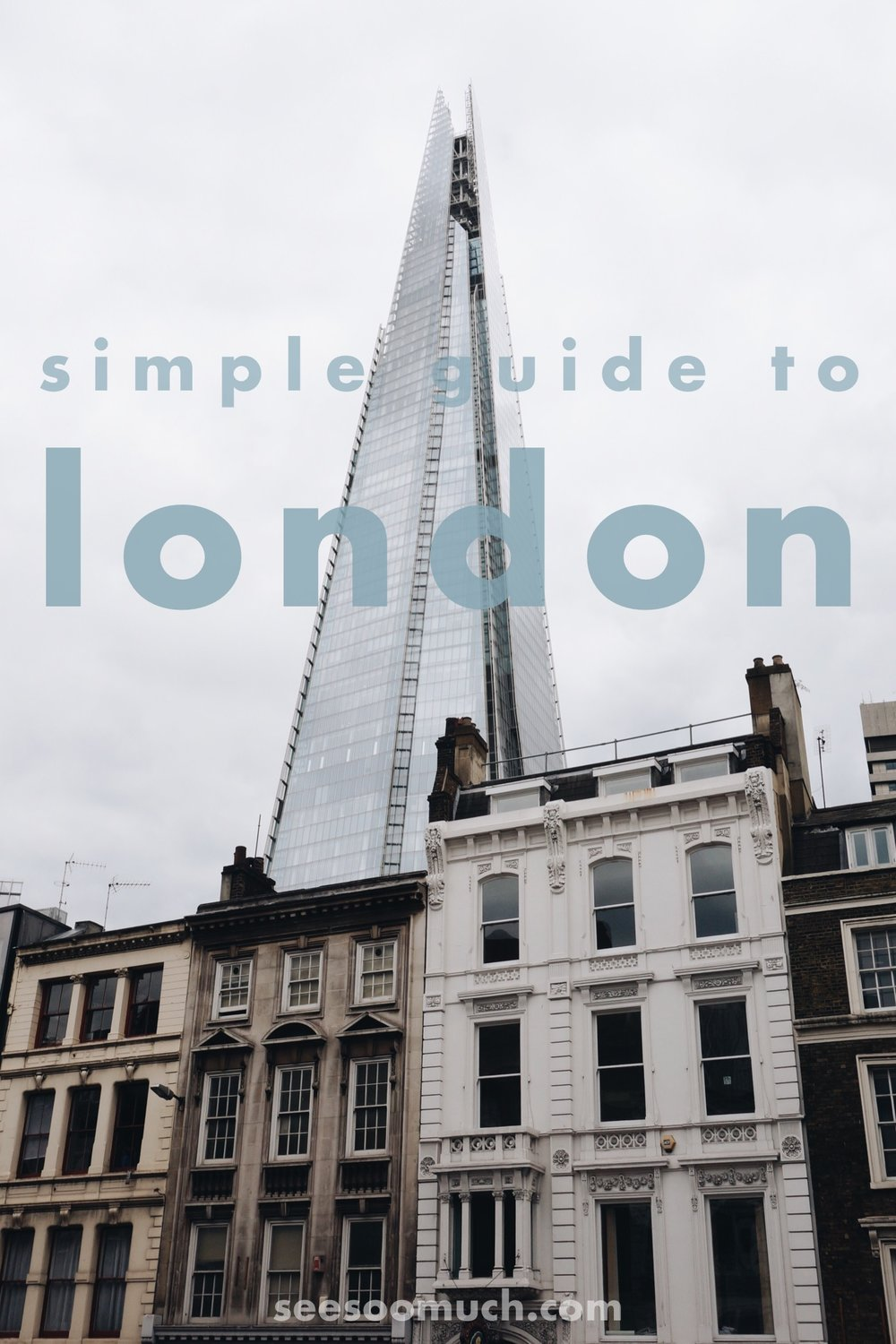 See Soo Much of London! A simple guide for your next visit to London town!