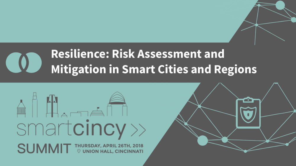 3.  Smart and Resilient: Risk Assessment and Mitigation in Smart Cities and Regions - Talking points include - security, privacy, public safety, emergency response, (environmental, energy, economic, and community) sustainability, and associated financial challenges and opportunitiesJeremy Faust, 5/3 BankOliver Kroner, City of Cincinnati Office of Environment and SustainabilityChris Rezendes, Context LabsScott Tousley, Deputy Director, Cybersecurity Division, Department of Homeland Security, Science & Technology