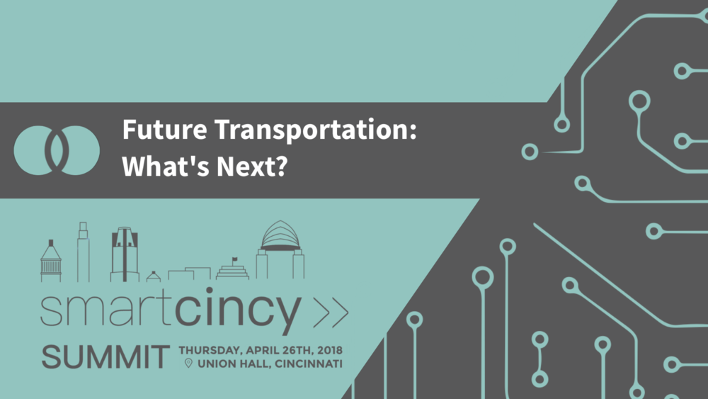 4.  Future Transportation: What's Next? - Talking points include - imagining the future of mobility, how people will move around, where people will live and work, and what our city and region will look likeDr. Shaaban Abdallah, University of CincinnatiDr. Kelly Cohen, University of Cincinnati