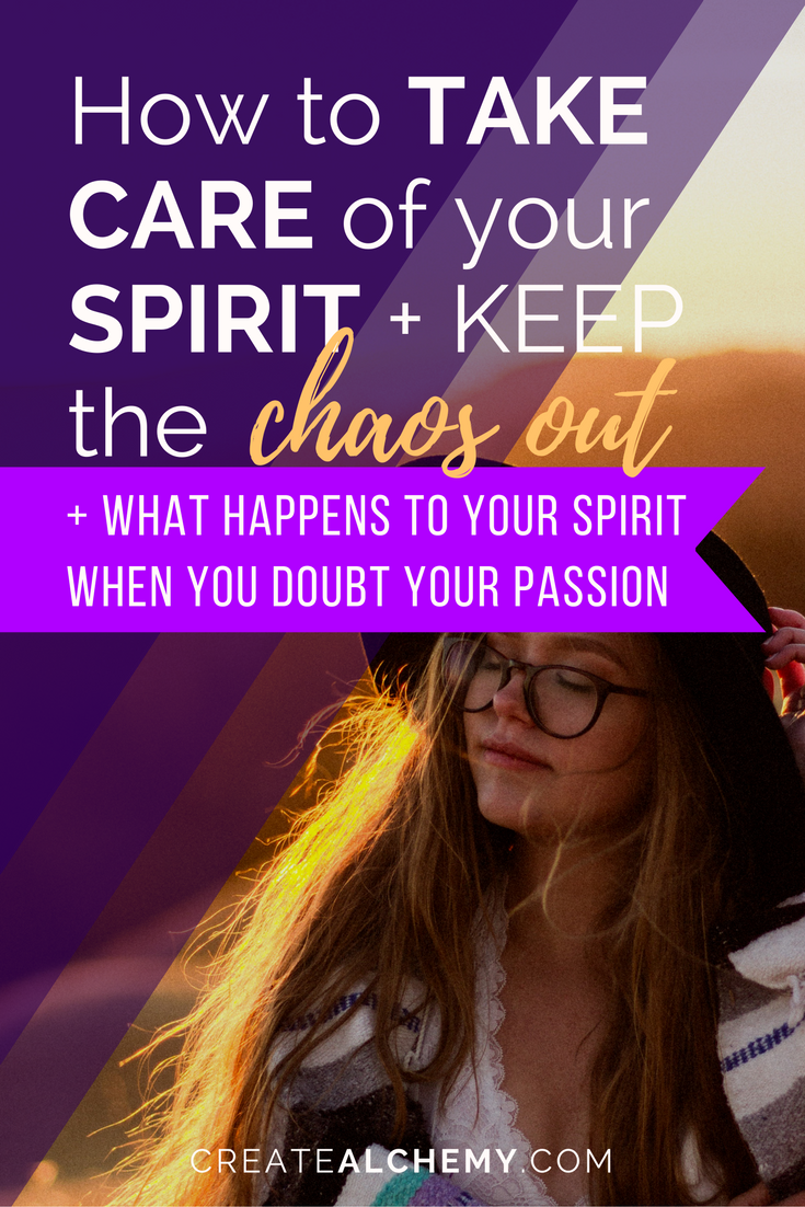 5-part series on destroying chaos: How to take care of your spirit and keep the chaos out