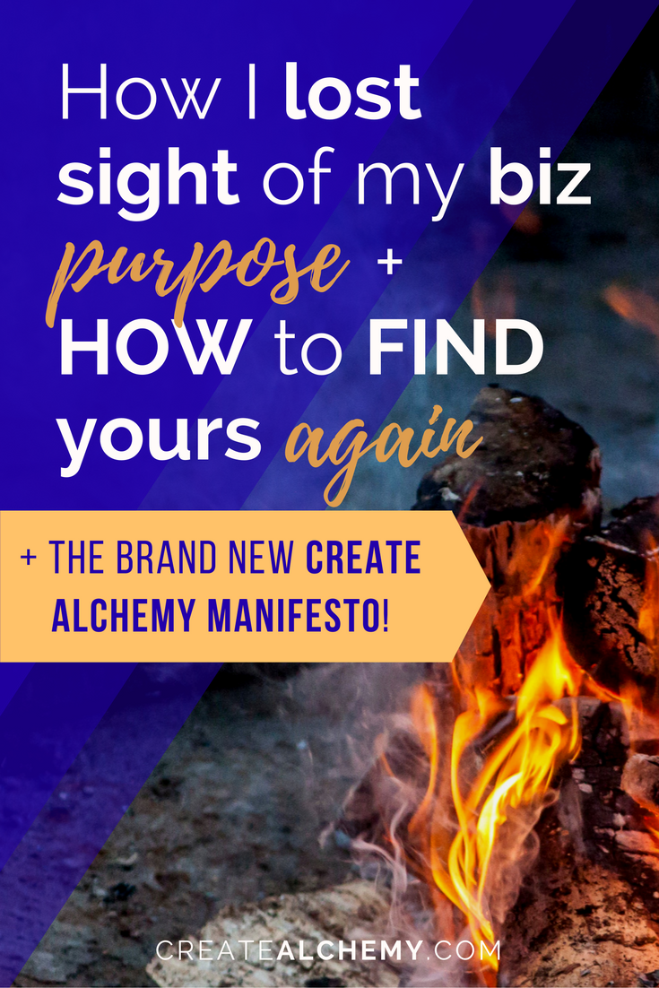 How I lost sight of my business purpose & how you can find yours again if you've lost yours, too. And you probably have.