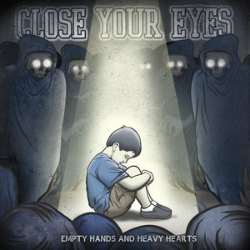 Close Your Eyes - Empty Hands and Heavy Hearts (2011) Songwriter & Guitars Victory Records