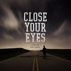 Close Your Eyes - Line in the Sand (2013) Songwriter & Guitars Victory Records