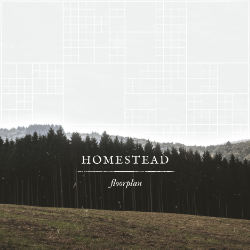 Homestead - Floorplan (2015) Producer, Songwriter, Guitars Bandcamp