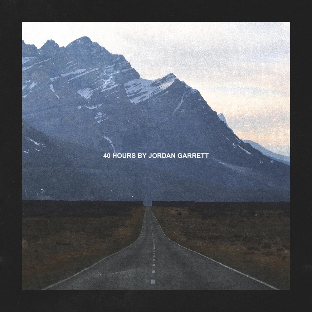 40 Hours by Jordan Garrett
