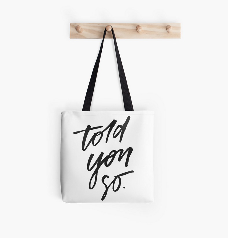 Told You So Tote Bag
