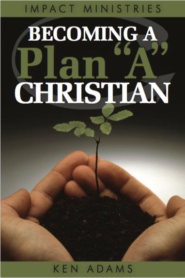 "Becoming A Plan ""A"" Christian"