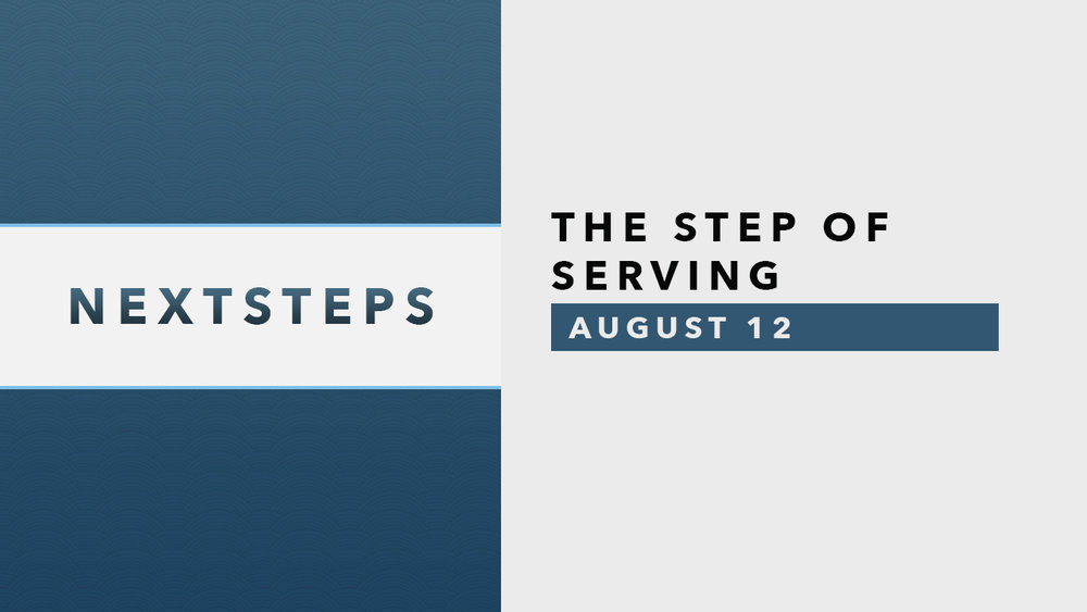 Next Steps-Serving-8.12.jpg
