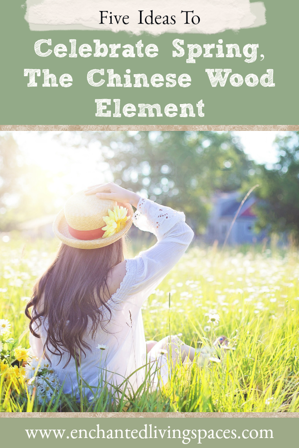 5 ways to celebrate spring | chinese wood element