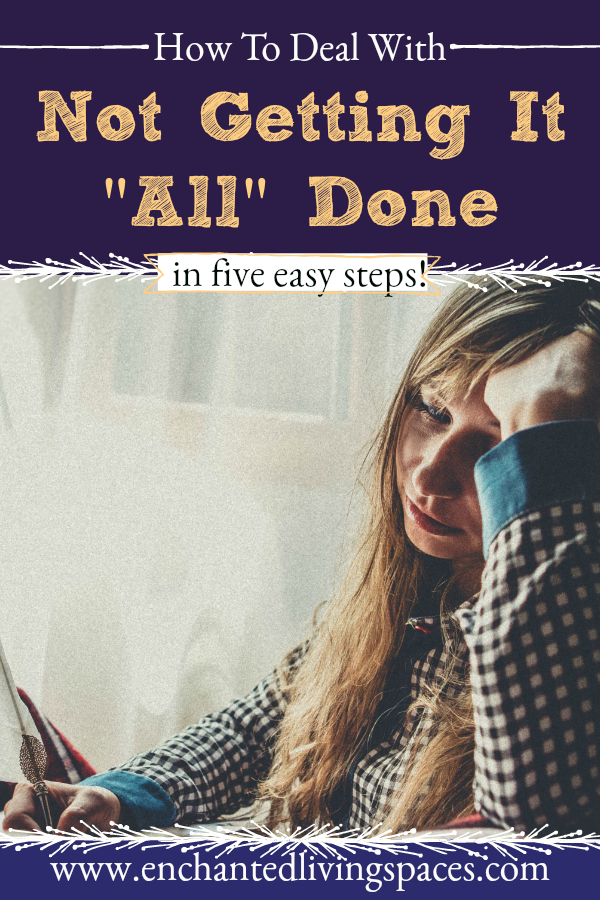 How to deal with not getting it all done