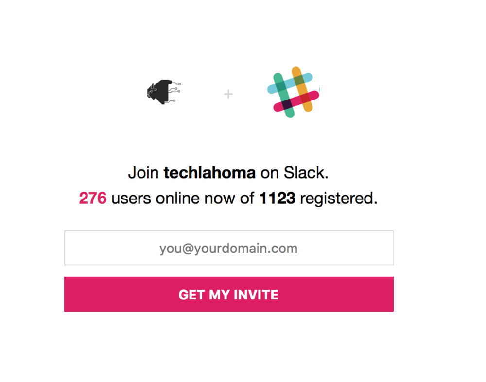 Join our online Slack Community by agreeing to follow the  COC  and submitting your email at  slack.techlahoma.org