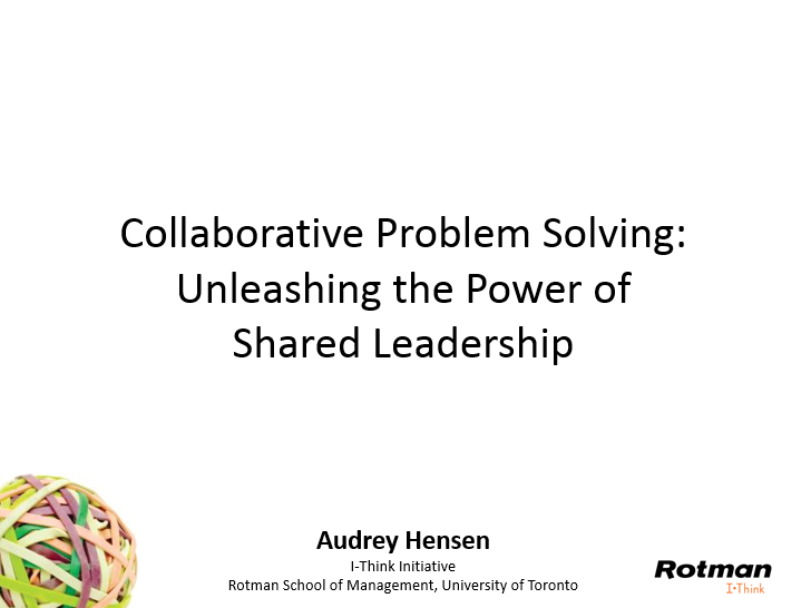 Download slides for Collaborative Problem Solving: Unleashing the Power of Shared Leadership.