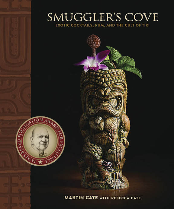 Smuggler's Cove: Exotic Cocktails, Rum, and the Cult of Tiki.