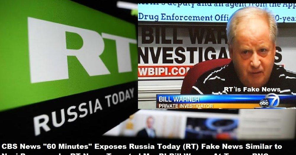 60 Minutes Exposes Russia Today (RT) Fake News Similar to Nazi Propaganda RT News Targeted Me PI Bill Warner At Tampa RNC.  (2).jpg