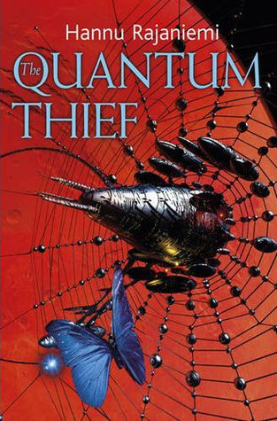 The Quantum Thief by Hannu Rajaniemi