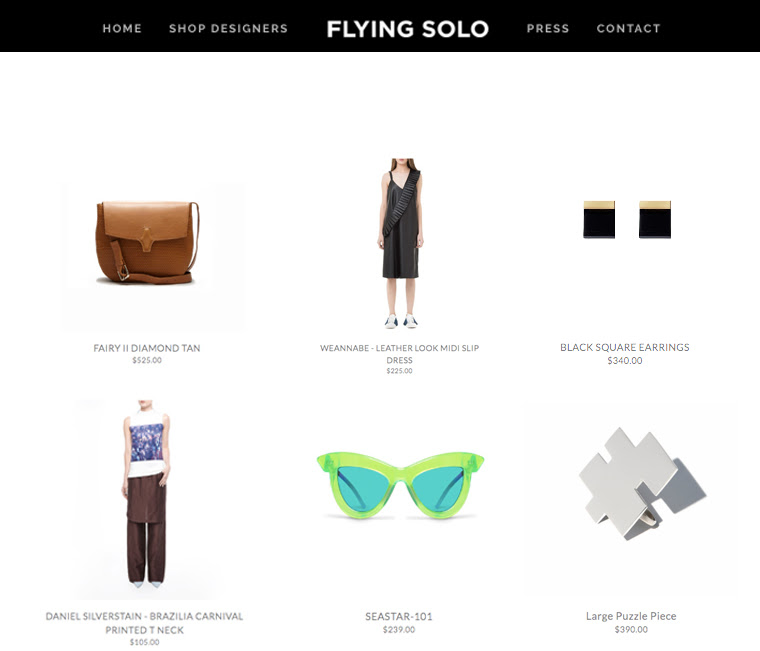 We've listened to you - our customers near and far - and we are so pleased to announce the launch of Flying Solo's Online Shop. Whether you are looking for that one-of-a-kind anniversary gift, party dress, or day-to-evening handbag, Flying Solo is your online destination for a uniquely designed luxury item that will stand out from the crowd. As a store collectively run by designers, 100% of your purchase goes directly to the designers themselves. Shop Flying Solo Online here.