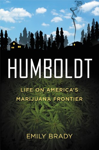 Humbolt: Life On America's Frontier  - By Emily Brady