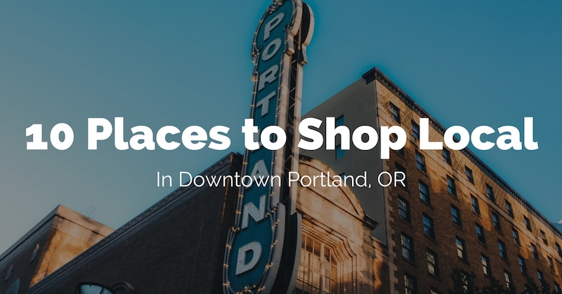10-Places-To-Shop-Local-In-Portland-Oregon.jpg