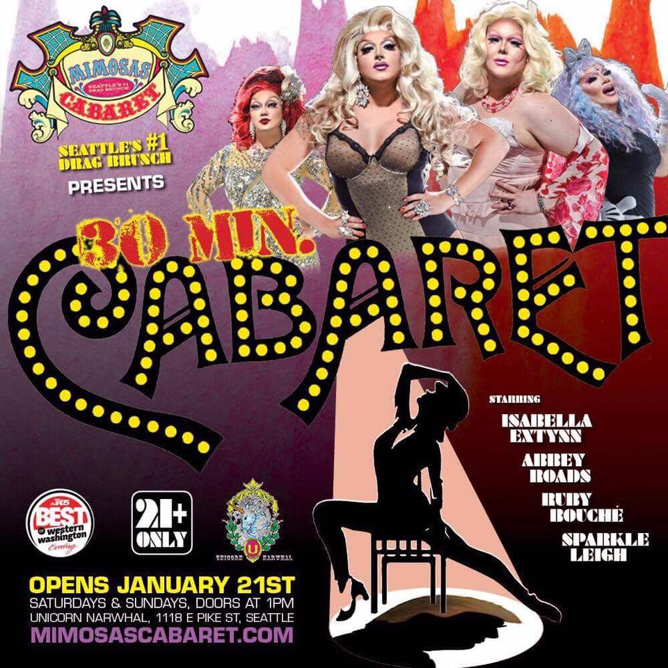 """Every Saturday &Sunday, Doors @1pm """"Mimosas Cabaret"""" is Seattle's Longest Running and #1 Weekly Drag Brunch! Tickets Only $24.95  Your First Mimosa is only $2.00! All you can eat Mama Buffet!!! $12+tax Please visit www.mimosascabaret.comfor more info and to purchase tickets."""
