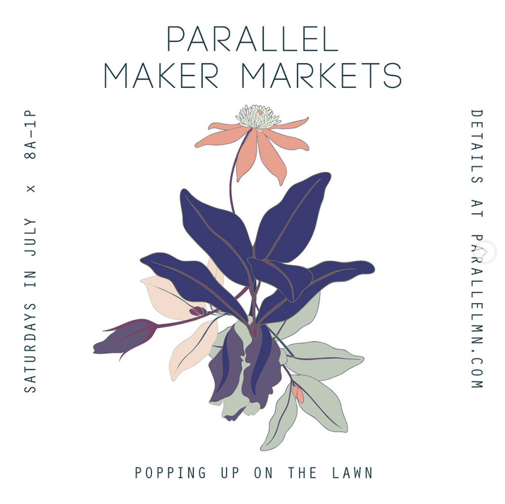 PARALLEL MAKER MARKET - Join me along with a few other very talented local makers at the Parallel Maker Market! It's located at Parallel Coffee in Minneapolis. Learn more about it here.Saturday, July 14 | 8 am - 1 pm