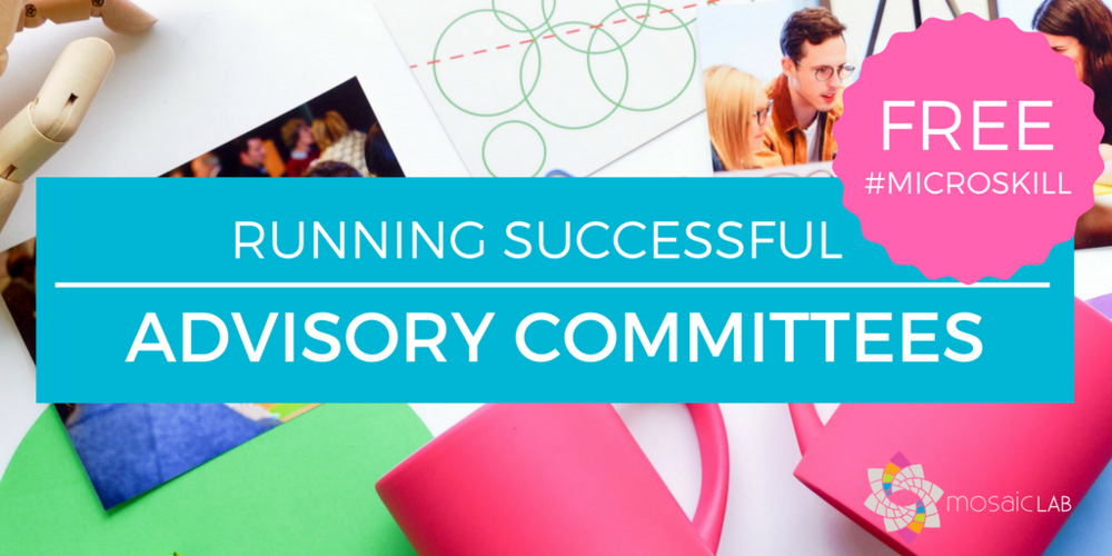 Free micro skill tips - managing advisory committees