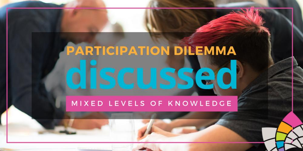 Participation engagement dilemma - mixed levels of knowledge facilitation