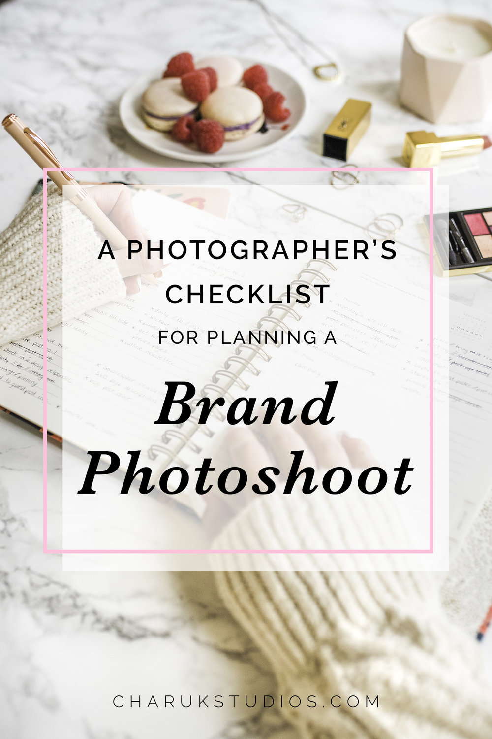 A Photographer's Checklist for Planning a Brand Photoshoot by Charuk Studios