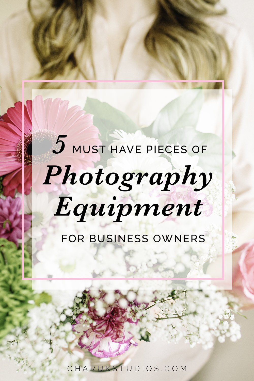 5 Must Have Pieces of Photography Equipment for Business Owners