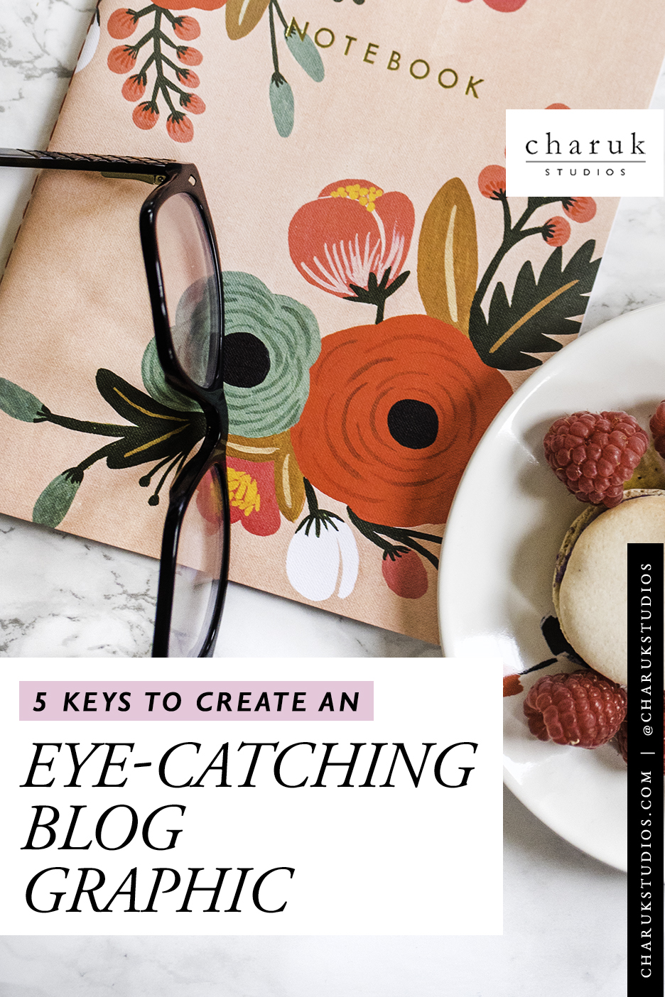 5 Keys to create an eye-catching blog graphic by Charuk Studios