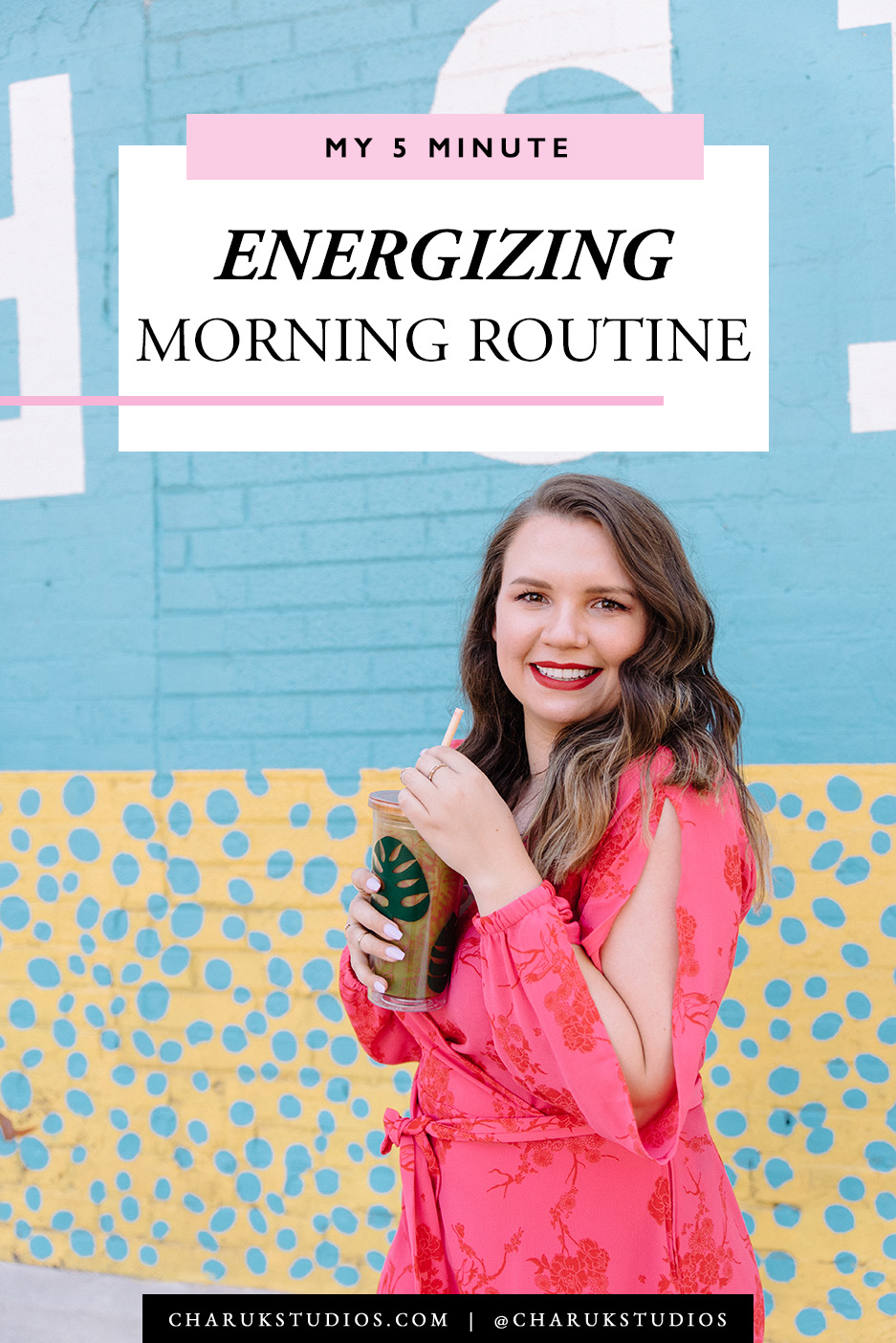 My 5 Minute Energizing Morning Routine by Charuk Studios