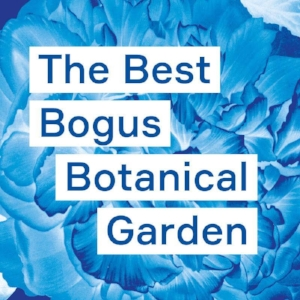 The+Best+Bogus+Botanical+Garden_flyer+image.jpg