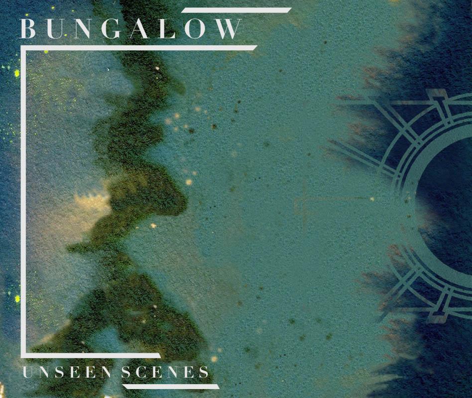 Unseen Scenes / Bungalow