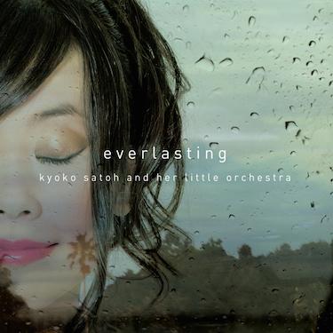 everlasting / 佐藤恭子リトルオーケストラ