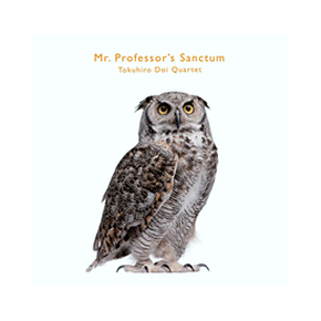 Mr. Professor's Sanctum / 土井徳浩Quartet