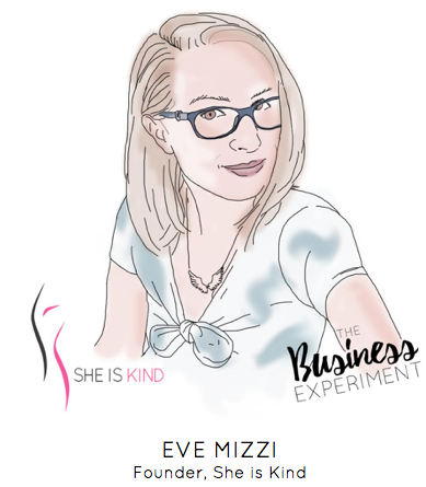 The Business Experiment Podcast Eve Mizzi She is Kind