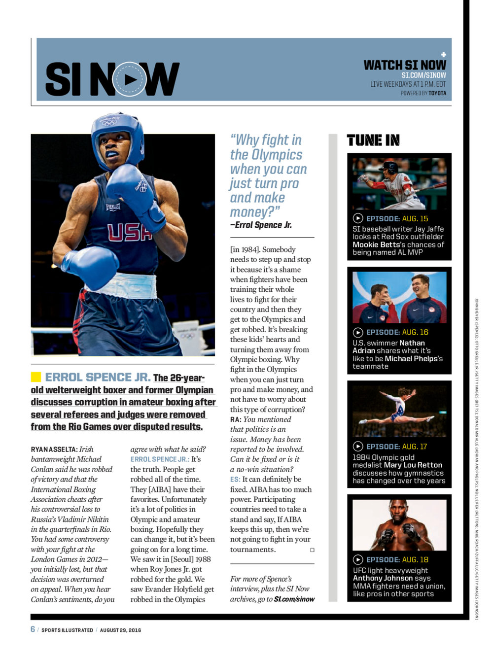 ERROL SPENCE JR. visited sports illustrated prior to his august 2016 fight against leonard bundu while the rio olympics were underway. a recap of His Interview with SI NOW Landed in the weekly print edition of sports illustrated.